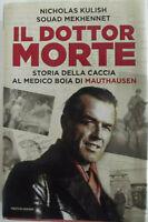 Il dottor Morte. Storia della caccia al medico boia di Mauthausen-N.kulish/s....