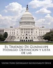 El Tratado de Guadalupe Hidalgo: Definicion y Lista de Las (Paperback or Softbac