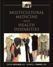 Multicultural Medicine And Health Disparities: By David Satcher, Rubens Pamies