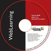 Oracle SOA Suite 12c: Essential Concepts Self-Study CBT