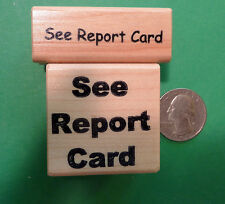 See Report Card - Teacher's Set of 2 Wood Mounted Rubber Stamps
