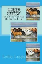 NEW Lights! Camera! Gallop!: The Story of the Horse in Film by Lesley Lodge