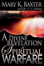A Divine Revelation of Spiritual Warfare by Mary K. Baxter; T. L. Lowery