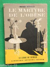 LA20 LE MARTYRE DE L'OBESE HENRI BERAUD FAYARD LIVRE DE DEMAIN