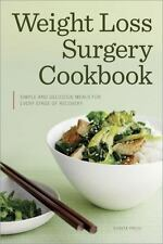 Weight Loss Surgery Cookbook: Simple and Delicious Meals for Every Stage of Reco
