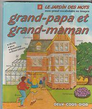 Le jardin des mots Grand-papa et grand-maman vocabulaire en images
