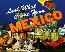 Look What Came from Mexico (English and Spanish Edition) by Harvey, Miles