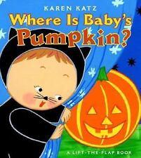 Where Is Baby's Pumpkin? (Karen Katz Lift-the-Flap Books) - Acceptable - Katz, K