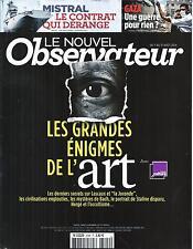 LE NOUVEL OBSERVATEUR N°2596 7 AOUT 2014 GRANDES ENIGMES DE L'ART/ MISTRAL/ GAZA