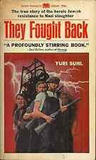 THEY FOUGHT BACK, Yuri Suhl - TRUE WORLD WAR II STORIES OF JEWS FIGHTING NAZIS