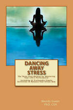 Dancing Away Stress: The Three Step Method to Master Your Life's Performance