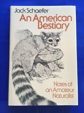 AN AMERICAN BESTIARY - FIRST EDITION INSCRIBED AND SIGNED BY JACK SCHAEFER