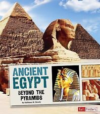 Great Civilizations Ser.: Ancient Egypt : Beyond the Pyramids by Kathleen W....