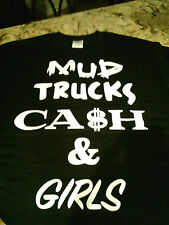 "One of a kind Dirty Designs T-shirts ""Mud Trucks Cash and Girls"""