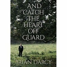 (Very Good)-And Catch the Heart Off Guard (Hardcover)-Brian D'Arcy-178218256X