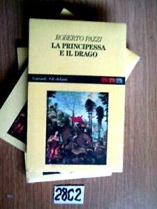 ROBERTO PAZZI LA PRINCIPESSA E IL DRAGO GARZANTI GLI ELEFANTI 1992 (28C2)