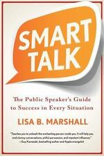 Smart Talk The Public Speaker's Guide to Success in Every Situation Marshall PB