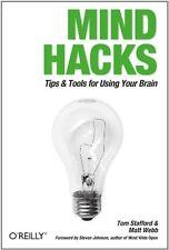 Mind Hacks: Tips & Tools for Using Your Brain by Tom Stafford, Matt Webb