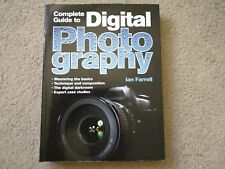Conplete Guide to Digital Photography by Ian Farrell