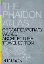 Phaidon Atlas of Contemporary World Architecture : Travel Edition