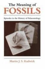 The Meaning of Fossils: Episodes in the History of Palaeontology by Rudwick, Ma
