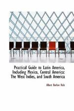 Practical Guide to Latin America, Including Mexico, Central America: The West.