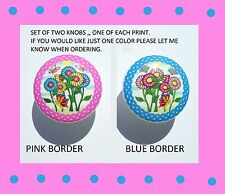 2 TWO CUTE FLOWER PRINTS DRESSER DRAWER KNOBS BY ORDER