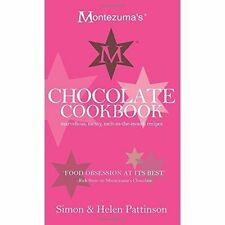 Montezuma's Chocolate Cookbook: Marvellous, Messy, Melt-in-the-Mouth Recipes...