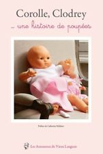 Corolle, Clodrey… une histoire de poupées. Livre neuf. 75 exemplaires disponible