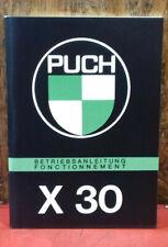 Puch X 30 Betriebsanleitung Fahrer Handbuch fonctionnement NOS
