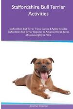Staffordshire Bull Terrier Activities Staffordshire Bull Terrier Tricks,.