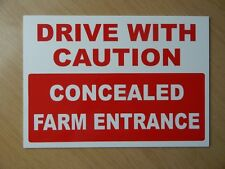 Drive with Caution, concealed farm entrance sign.  (PL-114)