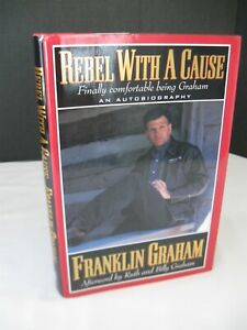 REBEL WITH A CAUSE Franklin Graham Hardcover NEW