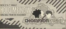 5/11/83PN39 ADVERT: THOMPSON TWINS SINGLE HOLD ME NOW 5X11