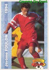 066 JEROME FOULON US.VALENCIENNES CARD CARTE FOOTBALL 1994 PANINI