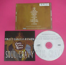CD CROSS CANADIAN RAGWEED Soul Gravy 2004 Usa UNIVERSAL no mc dvd vhs (CS56)
