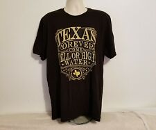 Texas Forever Come Hell or High Water Adult Black XL T-Shirt