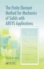 The Finite Element Method for Mechanics of Solids with ANSYS Applications (Adva