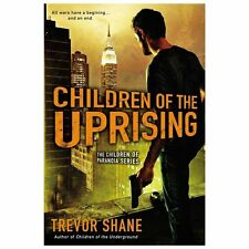 Children of the Uprising: The Children of Paranoia Series by Shane, Trevor in U