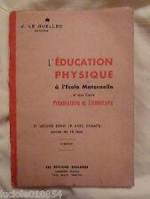 1930  L'EDUCATION PHYSIQUE A L'ECOLE MATERNELLE 51 LECONS 18 CHANTS LE GUELLEC
