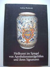 Heilkunst im Spiegel von Apothekenstandgefäßen und ihren Signaturen 1991