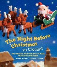 The Night Before Christmas in Crochet: The Complete Poem with Easy-to-Make