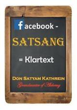 Facebook - Satsang, Paperback by Kathrein, Don Satyam, Like New Used, Free sh...