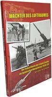 Wächter des Luftraumes - Die Flakartillerie der Legion Condor 1936/39