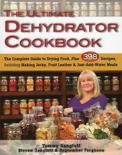 The Ultimate Dehydrator Cookbook Complete Guide to Drying Food 398 Recipes Jerky