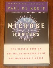 Microbe Hunters: Major Discoveries of the Microscopic World by Paul De Kruif