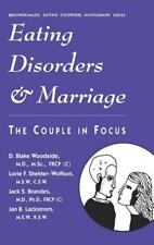 Eating Disorders and Marriage : The Couple in Focus Jan B. by D. Blake...