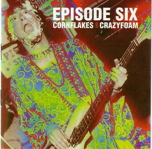 EPISODE SIX - Cornflake And Crazyfoam 2CD