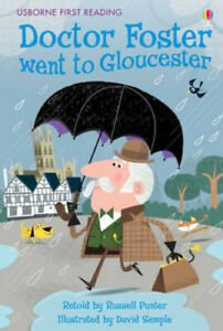 Doctor Foster Went to Gloucester - Usborne First Reading   **NEW PAPERBACK**