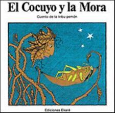 El cocuyo y la mora/ Cuento de la tribu pemon: Cuento De LA Tribu Pemon (Colecci